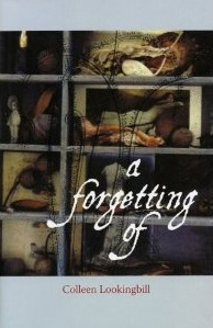 """Joseph Noble reviews Colleen Lookingbill's """"A Forgetting Of"""""""
