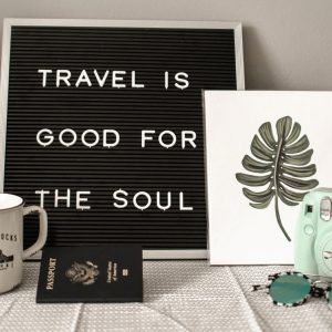 Travel is Good for the Soul sign