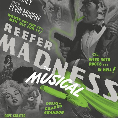 "Reefer Madness the Musical Music -Poster- by Dan Studney Lyrics by Kevin Murphy Women Cry for it-Men Die for it! ""the Weed with Roots in Hell """