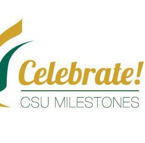 May 2017 Faculty Notes: Celebrate! CSU Milestones mark