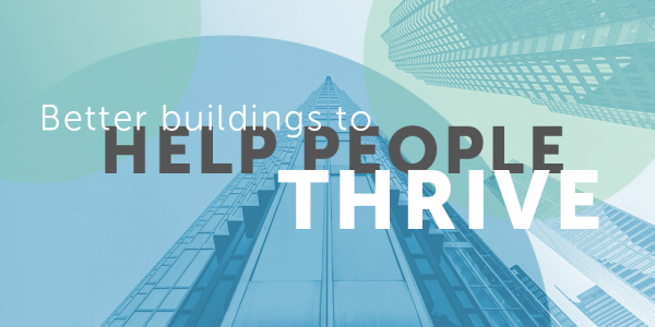 """Graphic that reads """"better buildings to help people thrive"""""""