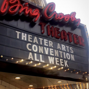"""Bing Crosby Theatre marquee says """"Theatre Arts Convention All Week"""""""