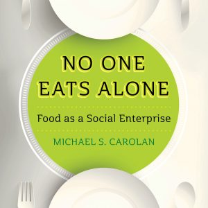No One Eats Alone book cover. Book by Michael Carolan