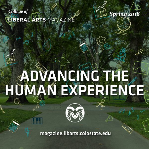 CSU Oval graphic with the words Advancing the Human Experience. Links to Liberal Arts Spring 2018 Magazine