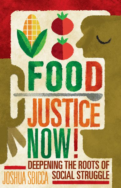 "Cover of Joshua Sbicca's new book ""Food Justice Now"""