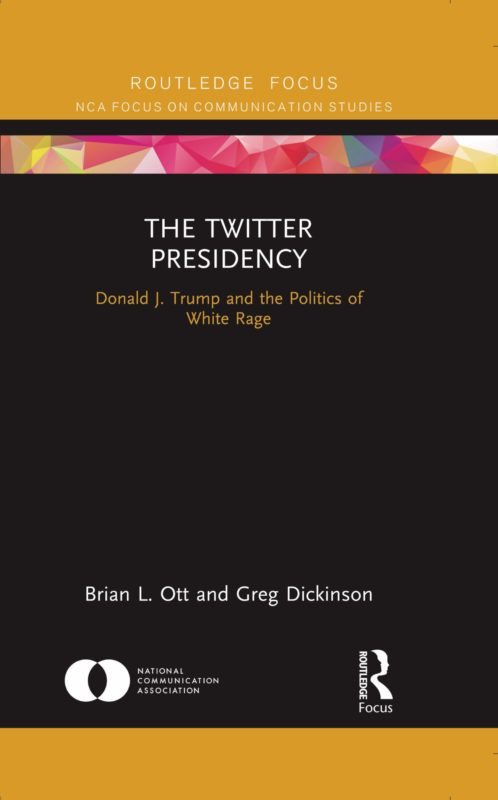 The Twitter Presidency is the first book-length academic study of President Trump's rhetoric.