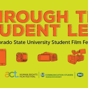 Through the Student Lens | Colorado University Film Festival | act. Human Rights Film Festival (Communications Studies)
