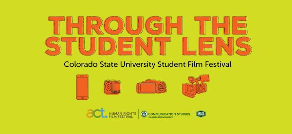 Through the Student Lens | Colorado State University Film Festival | act. HUman Rights Film Festival